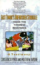 East Timor's unifinished struggle : inside the Timorese resistance