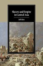 Slavery and empire in Central Asia
