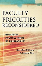 Faculty priorities reconsidered : rewarding multiple forms of scholarship