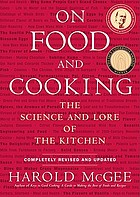 McGee on food & cooking : an encyclopedia of kitchen science, history and culture
