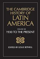 The Cambridge history of Latin America. Vol. 8, Latin America since 1930. Spanish South America