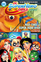 Past times at Super Hero High : a graphic novel