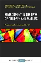 Environment in the lives of children and families : perspectives from India and the UK
