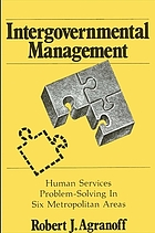 Intergovernmental management : human services problem-solving in six metropolitan areas