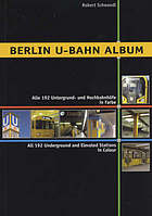 Berlin U-Bahn Album : alle 192 Untergrund- und Hochbahnhöfe in Farbe = All 192 underground and elevated stations in colour