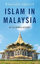 Islam in Malaysia : an entwined history