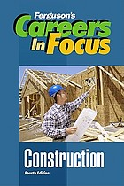 Careers in focus. Construction.