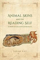 Animal skins and the reading self in medieval Latin and French bestiaries.