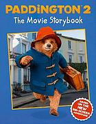 Paddington 2 : [No. 2 : Paddington : the movie storybook]