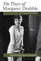 The plays of Margaret Drabble : a critical edition