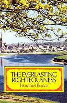 The everlasting righteousness, or, How shall man be just with God?