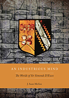 An industrious mind : the worlds of Sir Simonds D'Ewes