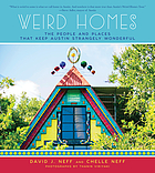 Weird homes : the people and places that keep Austin strangely wonderful