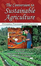 The conversion to sustainable agriculture : Principles, processes and practices