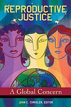 Reproductive justice : a global concern