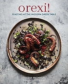 Orexi! : feasting at the modern Greek table