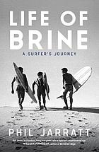 Life of brine : a surfer's journey