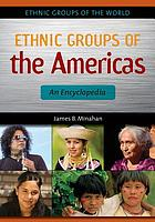 Ethnic groups of the Americas : an encyclopedia