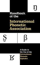 Handbook of the International Phonetic Association : a guide to the use of the International Phonetic Alphabet.