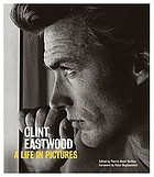 Clint Eastwood : a life in pictures
