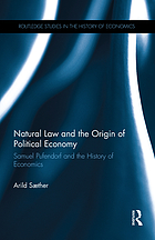 Natural law and the origin of political economy : Samuel Pufendorf and the history of economics