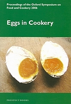 Eggs in cookery : proceedings of the Oxford Symposium on Food and Cookery 2006