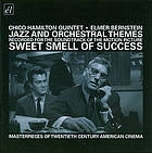 Sweet smell of success : Jazz and Orchestral Themes recorded for the soundtrack of the motion picture