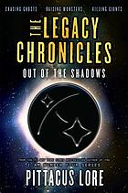 The Legacy Chronicles. Out of the shadows