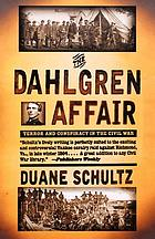The Dahlgren affair : terror and conspiracy in the Civil War