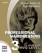 Professional hairdressing : the official guide to S/NVQ Level 3.