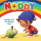 Noddy and the sleepy toys.