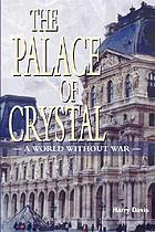 The palace of crystal : a world without war