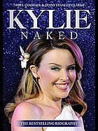 Kylie naked : a biography