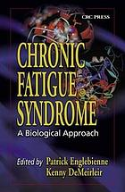 Chronic fatigue syndrome : a biological approach