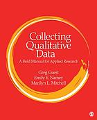 Collecting qualitative data : a field manual for applied research