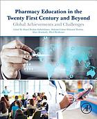 Pharmacy education in the twenty first century and beyond : global achievements and challenges