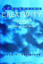 Concerning creativity : a comparison of Chu Hsi, Whitehead, and Neville