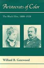 Aristocrats of color : the Black elite, 1880-1920