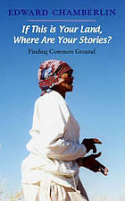 If this is your land, where are your stories? : finding common ground