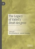 The Legacy of Vattel's Droit des Gens