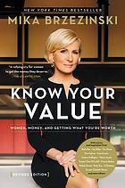Knowing your value : women, money, and getting what you're worth