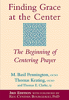 Finding grace at the center : the beginning of centering prayer