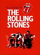 According to the Rolling Stones : Mick Jagger, Keith Richards, Charlie Watts, Ronnie Wood.