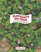 Elephants on tour : a search & find journey around the world