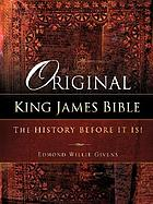 Original King James Bible : the history before it is