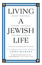 Living a Jewish life : Jewish traditions, customs, and values for today's families