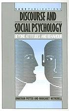 Discourse and social psychology : beyond attitudes and behaviour