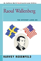 Raoul Wallenberg : the mystery lives on