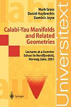 Calabi-Yau Manifolds and Related Geometries : Lectures at a Summer School in Nordfjordeid, Norway, June 2001
