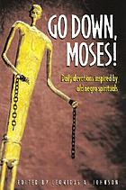 Go down, Moses! : daily devotions inspired by old Negro spirituals